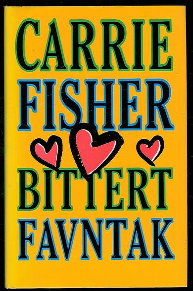 FISHER, CARRIE: BITTERT FAVNTAK. 1991