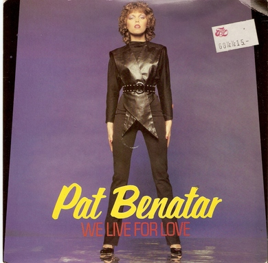 PAT BENATAR: I NEED A LOVER, WE LIVE FOR LOVE. 1980.