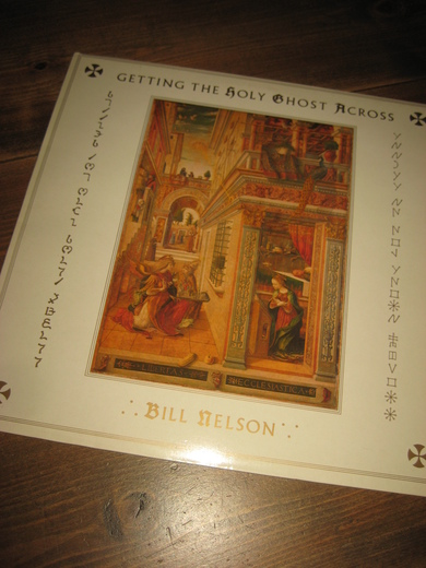 BILL NELSON: GETTING THE HOLY GHOST ACROSS. 1986.