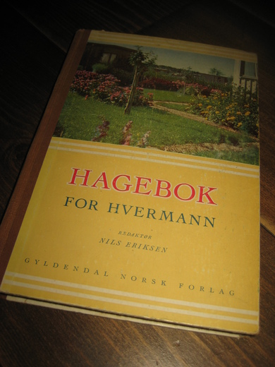 ERIKSEN: HAGEBOK FOR HVERMANN. 1951.