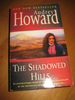 Howard, Audrey: THE SHADOWED HILLS. 1996.