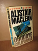 MACLEAN, ALISTAIR: GOODBYE CALIFORNIA. 1977.