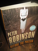 ROBINSON, PETER: BEFORE THE POISON. 2012.