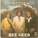 BEE GEES: TOO MUCH HEAVEN, Rest Your Love On Me. 1978