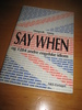 Ljung. SAY WHEN og 1284 andre engelske idiom. 1990.