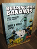 COPLEY: BUILDING WITH BANANAS. 1984.